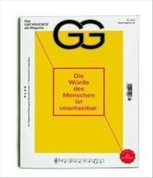 GG - Das Grundgesetz als Magazin: Die Würde des Menschen ist unantastbar | Cover