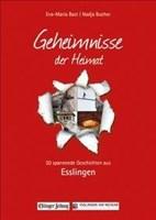 Esslingen; Geheimnmisse der Heimat: 50 spannende Geschichten aus Esslingen (Geheimnisse der Heimat)