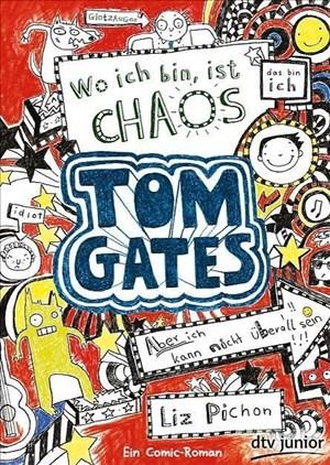 Tom Gates, Bd. 1: Wo ich bin, ist Chaos - Aber ich kann nicht überall sein!: Ein Comic-Roman   Cover