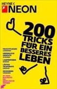 200 Tricks für ein besseres Leben: Lachanfälle unterdrücken - Unpeinliche Gedichte schreiben - Rechnungen hinauszögern - Lästige Telefonate umgehen - ... - Mit dieser Buchecke eine Bierflasche öffnen