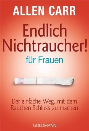 Endlich Nichtraucher - für Frauen: Der einfache Weg, mit dem Rauchen Schluss zu machen | Cover
