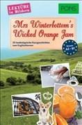 PONS Lektüre in Bildern Englisch - Mrs Winterbottom's Wicked Orange Jam: 20 typisch englische Kurzgeschichten zum Sprachenlernen