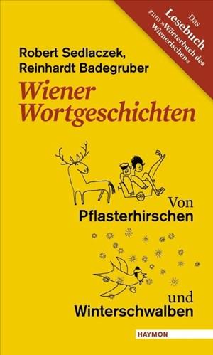 Wiener Wortgeschichten: Von Pflasterhirschen und Winterschwalben | Cover