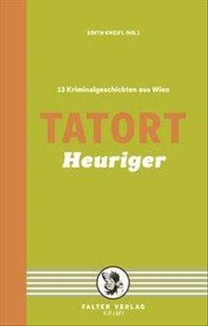 Tatort Heuriger: 13 Kriminalgeschichten aus Wien (Tatort Kurzkrimis) | Cover