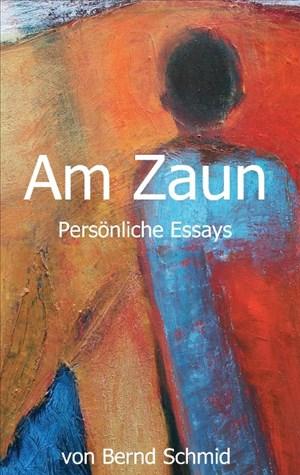 Am Zaun: Persönliche Essays | Cover