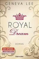Royal Dream: Roman (Die Royals-Saga, Band 4)