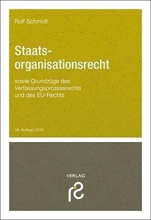 Staatsorganisationsrecht: sowie Grundzüge des Verfassungsprozessrechts und des EU-Rechts | Cover