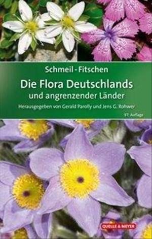 SCHMEIL-FITSCHEN Die Flora Deutschlands und angrenzender Länder: Ein Buch zum Bestimmen aller wildwachsenden und häufig kultivierten Gefäßpflanzen | Cover