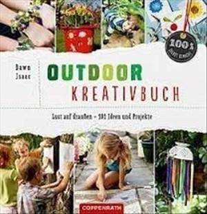 Outdoor-Kreativbuch: Lust auf draußen - 101 Ideen und Projekte (100% selbst gemacht)   Cover