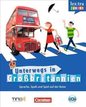 Lextra junior - Englisch - Unterwegs in Großbritannien: Selbstlernbuch mit Hör-CD: Sprach-/Reiseführer für Kinder - TING-fähig | Cover