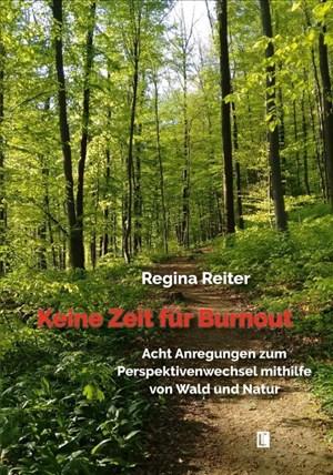 Keine Zeit für Burnout – Acht Anregungen zum Perspektivenwechsel mithilfe von Wald und Natur (Literareon) | Cover
