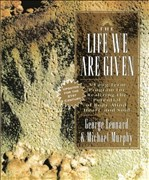 The Life We Are Given: A Long-Term Program for Realizing the Potential of Body, Mind, Heart, and Soul (Inner Work Book)