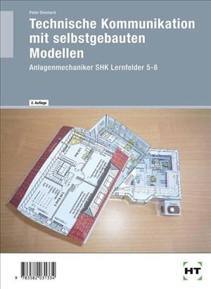 Technische Kommunikation mit selbstgebauten Modellen Anlagenmechaniker SHK Lernfelder 5-8 | Cover