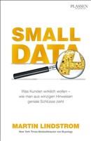 Small Data: Was Kunden wirklich wollen - wie man aus Hinweisen geniale Schlüsse zieht