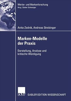 Marken-Modelle der Praxis: Darstellung, Analyse und kritische Würdigung (Werbe- und Markenforschung) (German Edition)   Cover