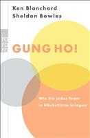 Gung Ho!: Wie Sie jedes Team in Höchstform bringen