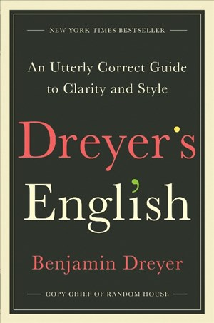 Dreyer's English: An Utterly Correct Guide to Clarity and Style | Cover