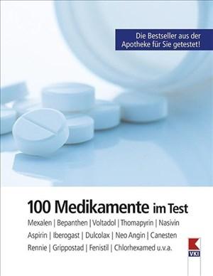 100 Medikamente im Test: Mexalen, Bepanthen, Voltadol, Nasivin, Thomapyrin, Aspirin, Iberogast, Dulcolax, Neo-Angin, Rennie, Canesten, Grippostad, Fenistil, Chlorhexamed u.v.a. | Cover
