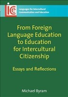 From Foreign Language Education to Education for Intercultural Citizenship: Essays and Reflections (Languages for Intercultural Communication and Education, Band 17)