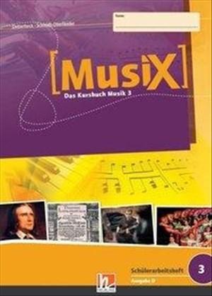 MusiX 3. Schülerarbeitsheft. Ausgabe D: Klasse 9/10 | Cover