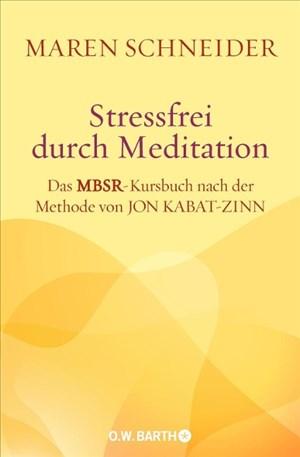 Stressfrei durch Meditation: Mit sechs gesprochenen Meditationen auf zwei CDs | Cover