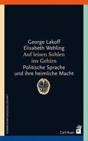 Auf leisen Sohlen ins Gehirn: Politische Sprache und ihre heimliche Macht | Cover