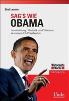 Sag's wie Obama: Ausstrahlung, Rhetorik und Visionen des neuen US-Präsidenten (WirtschaftsWoche-Sachbuch)