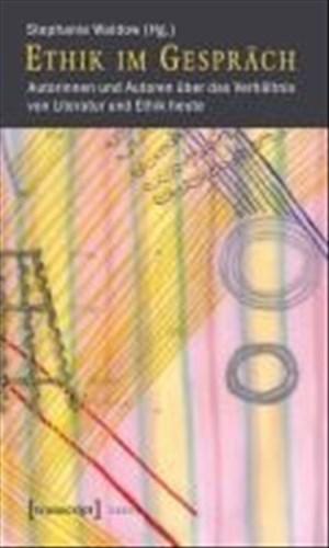 Ethik im Gespräch: Autorinnen und Autoren über das Verhältnis von Literatur und Ethik heute (Lettre) | Cover