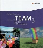 TEAM - Arbeitsbücher für Politik und Wirtschaft - Ausgabe für Realschulen und Gesamtschulen in Nordrhein-Westfalen - Bisherige Ausgabe: Band 3 (9./10. Schuljahr)