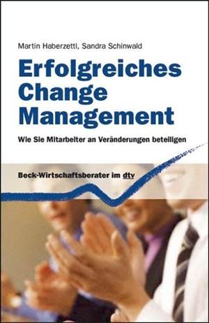 Erfolgreiches Change Management: Wie Sie Mitarbeiter an Veränderungen beteiligen (Beck-Wirtschaftsberater im dtv)   Cover