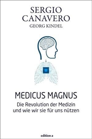 Medicus magnus: Die Revolution der Medizin und wie wir sie für uns nützen | Cover