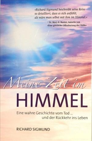 Meine Zeit im Himmel: Eine wahre Geschichte vom Sterben und der Rückkehr ins Leben | Cover