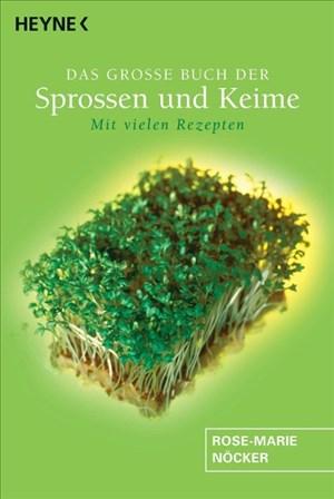 Das große Buch der Sprossen und Keime: Mit vielen Rezepten | Cover