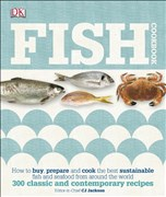 Fish Cookbook: How to Buy, Prepare and Cook the Best Sustainable Fish and Seafood from Around the World (Dk)