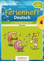 Deutsch Ferienhefte: 4. Klasse - Volksschule - Fit ins neue Schuljahr: Ferienheft mit eingelegten Lösungen. Zur Vorbereitung auf die 1. Klasse