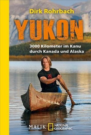 Yukon: 3000 Kilometer im Kanu durch Kanada und Alaska | Cover