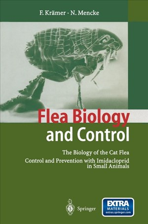 Flea Biology and Control: The Biology Of The Cat Flea Control And Prevention With Imidacloprid In Small Animals | Cover