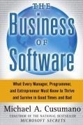 The Business of Software: What Every Manager, Programmer, and Entrepreneur Must Know to Thrive and Survive in Good Times and Bad: What Every Manager, ... Must Know to Succeed in Good Times and Bad