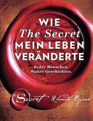 Wie The Secret mein Leben veränderte: Echte Menschen. Wahre Geschichten. | Cover
