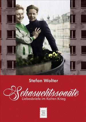 Sehnsuchtssonate: Liebesbriefe im Kalten Krieg | Cover