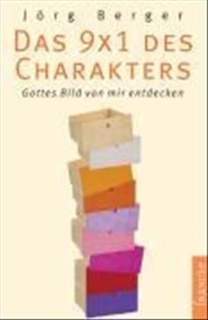 Das 9 x 1 des Charakters: Gottes Bild von mir entdecken   Cover