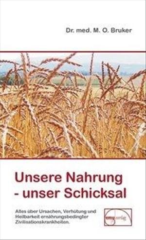 Unsere Nahrung - unser Schicksal: Alles über Ursachen, Verhütung und Heilbarkeit ernährungsbedingter Zivilisationskrankheiten (Aus der Sprechstunde) | Cover