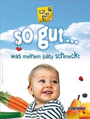 So gut ... Was meinem Baby schmeckt | Cover