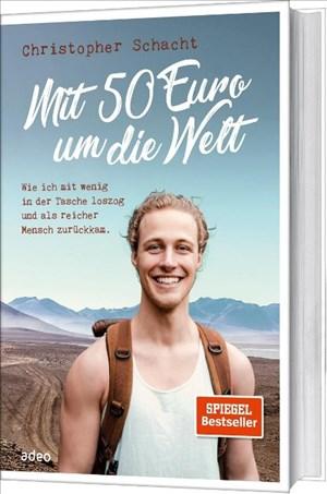 Mit 50 Euro um die Welt: Wie ich mit wenig in der Tasche loszog und als reicher Mensch zurückkam.   Cover