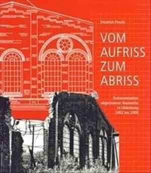 Vom Aufriss zum Abriss: Dokumentation abgerissener Bauwerke in Oldenburg 2002-2009 (Veröffentlichungen des Stadtmuseums Oldenburg) | Cover