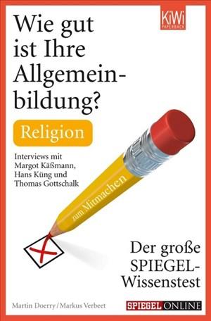 Wie gut ist Ihre Allgemeinbildung? Religion: Der große SPIEGEL-Wissenstest zum Mitmachen | Cover