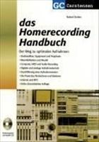 Das Homerecording Handbuch: Der Weg zu optimalen Aufnahmen. Studioaufbau: Equipment und Peripherie; Räumlichkeiten und Akustik; Computer, MIDI und ... Masterns; Internet und MP3 (Factfinder-Serie)
