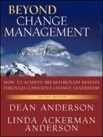 Beyond Change Management: How to Achieve Breakthrough Results Through Conscious Change Leadership (J-b Organizational Development, Band 36)