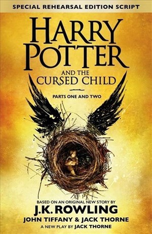 Harry Potter and the Cursed Child - Parts One and Two (Special Rehearsal Edition): The Official Script Book of the Original West End Production | Cover