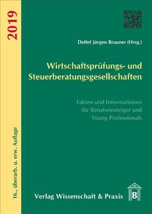Wirtschaftsprüfungs- und Steuerberatungsgesellschaften 2019.: Fakten und Informationen für Berufseinsteiger und Young Professionals. | Cover